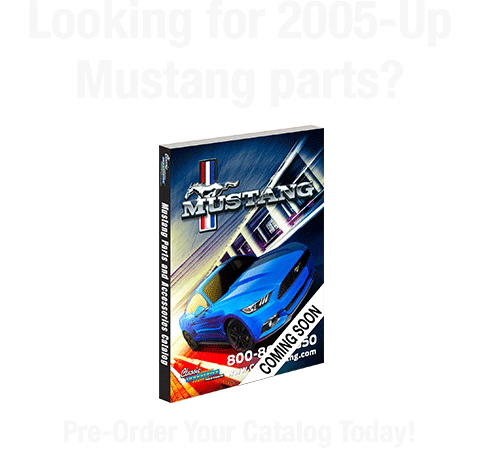 2005-2018 Mustang - Coming Soon! Pre-Order Your Catalog Today!